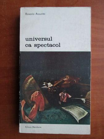 Anticariat: Rosario Assunto - Universul ca spectacol