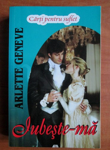 Anticariat: Arlette Geneve - Iubeste-ma
