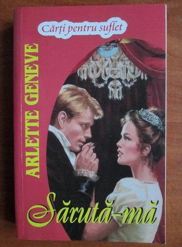 Anticariat: Arlette Geneve - Saruta-ma
