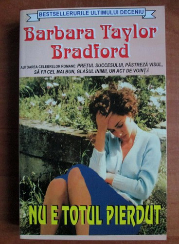 Anticariat: Barbara Bradford Taylor - Nu e totul pierdut