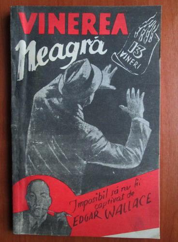 Anticariat: Edgar Wallace - Vinerea neagra
