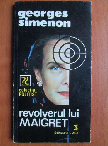 Anticariat: Georges Simenon - Revolverul lui Maigret