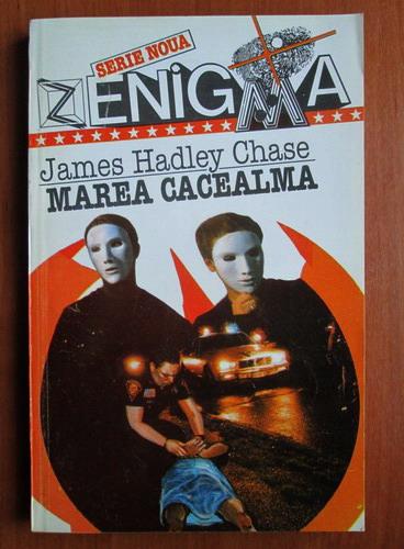 Anticariat: James Hadley Chase - Marea cacealma
