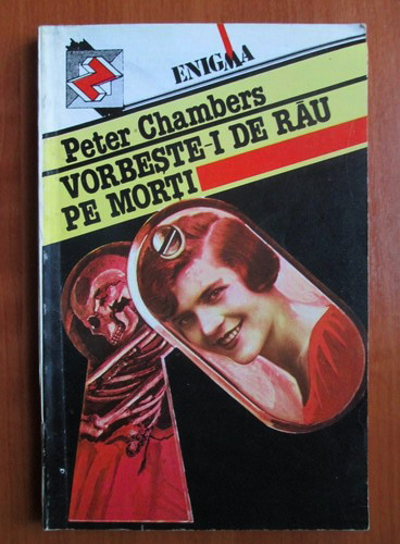 Anticariat: Peter Chambers - Vorbeste-i de rau pe morti