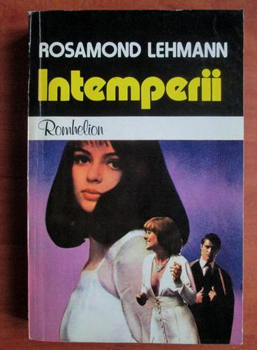 Anticariat: Rosamond Lehmann - Intemperii