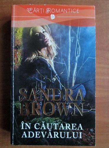 Anticariat: Sandra Brown - In cautarea adevarului