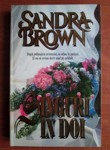 Anticariat: Sandra Brown - Singuri, in doi