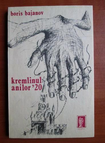 Anticariat: Boris Bajanov - Kremlinul anilor `20