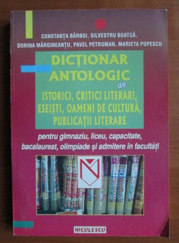 Anticariat: Constanta Barboi - Dictionar antologic de Istorici, critici literari, eseisti, oameni de cultura, publicatii literare