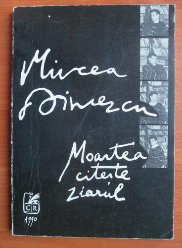 Anticariat: Mircea Dinescu - Moartea citeste ziarul
