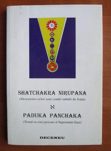 Anticariat: Shatchakra Nirupana, Paduka Panchaka