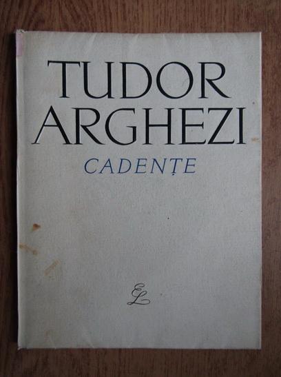 Anticariat: Tudor Arghezi - Cadente