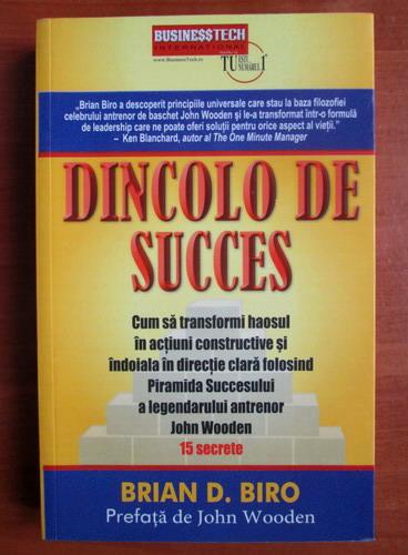 Anticariat: Brian D. Biro - Dincolo de succes