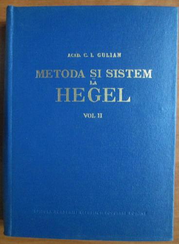 Anticariat: C. L. Gulian - Metoda si sistem la Hegel (volumul 2)