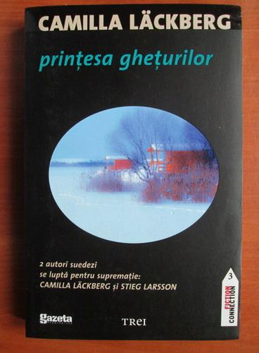 Anticariat: Camilla Lackberg - Printesa gheturilor