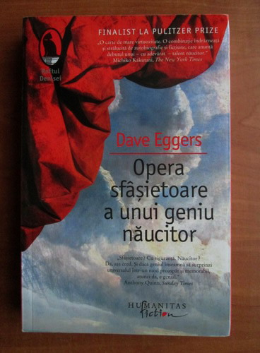 Anticariat: Dave Eggers - Opera sfasietoare a unui geniu naucitor