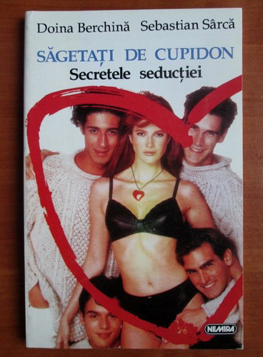 Anticariat: Doina Berchina - Sageti de cupidon. Secretele seductiei