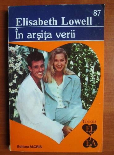 Anticariat: Elisabeth Lowell - In arsita verii