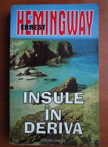 Anticariat: Ernest Hemingway - Insule in deriva