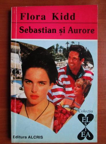 Anticariat: Flora Kidd - Sebastian si Aurore