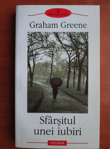 Anticariat: Graham Greene - Sfarsitul unei iubiri