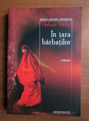 Anticariat: Hisham Matar - In tara barbatilor