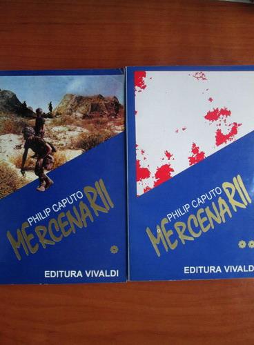 Anticariat: Philip Caputo - Mercenarii (2 volume)