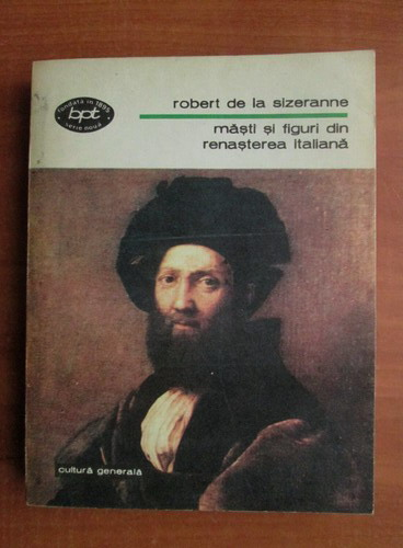 Anticariat: Robert de la Sizeranne - Masti si figuri din renasterea italiana