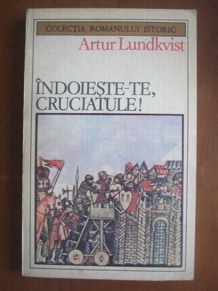 Anticariat: Artur Lundkvist - Indoieste-te, cruciatule