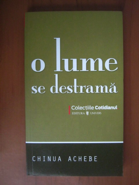 Anticariat: Chinua Achebe - O lume se destrama (Cotidianul)