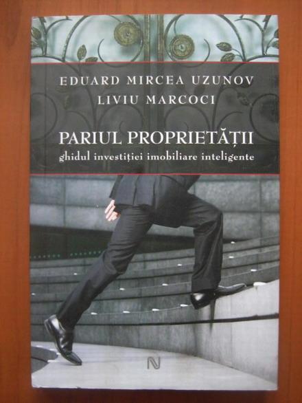 Anticariat: Eduard Mircea Uzunov - Pariul proprietatii