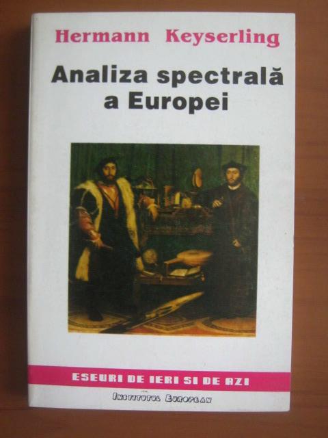 Anticariat: Hermann Keyserling - Analiza spectrala a Europei