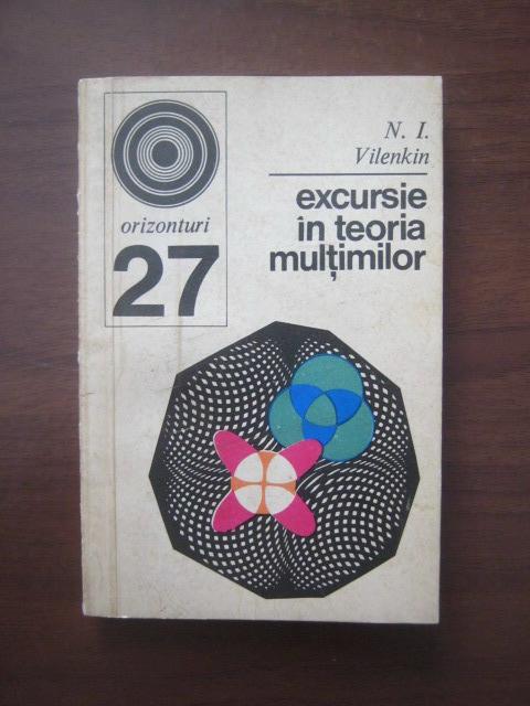 Anticariat: N. I. Vilenkin - Excursie in teoria multimilor