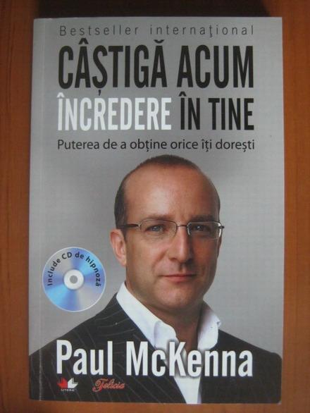 Anticariat: Paul McKenna - Castiga acum incredere in tine (cu CD)