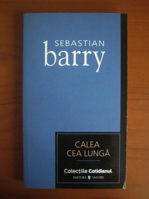 Anticariat: Sebastian Barry - Calea cea lunga