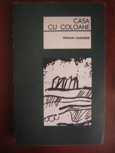 Anticariat: William Faulkner - Casa cu coloane