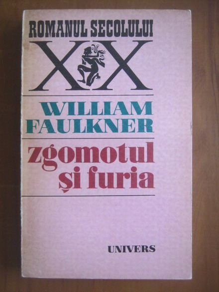 Anticariat: William Faulkner - Zgomotul si furia