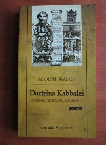 Anticariat: Adolph Franck - Doctrina Kabbalei. Filosofia religioasa a evreilor