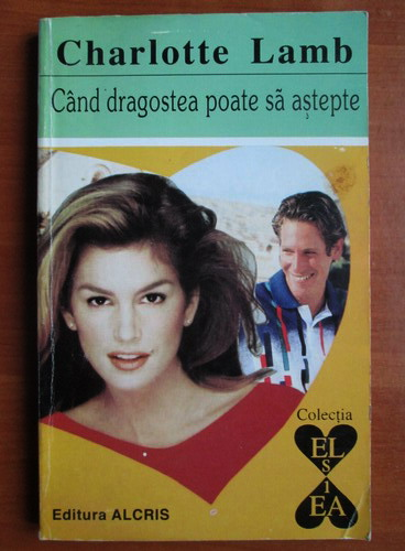 Anticariat: Charlotte Lamb - Cand dragostea poate sa astepte
