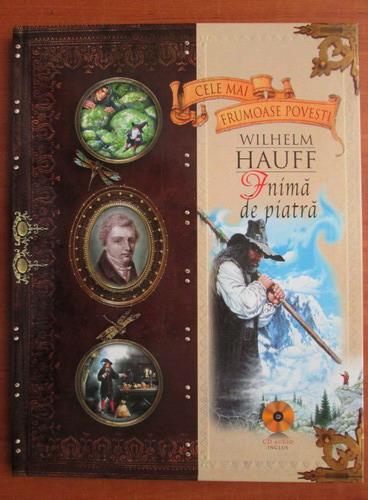 Anticariat: Colectia Cele mai frumoase povesti. Wilhelm Hauff, Inima de piatra, nr. 4 (fara CD)