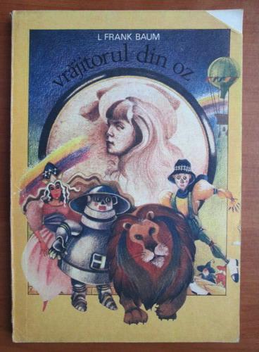 Anticariat: Frank L. Baum - Vrajitorul din Oz