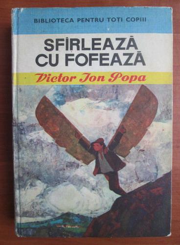 Anticariat: Victor Ion Popa - Sfarleaza cu Fofeaza