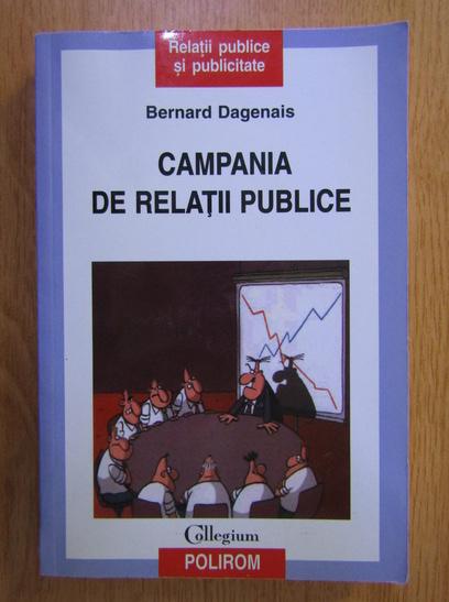 Anticariat: Bernard Dagenais - Campania de relatii publice