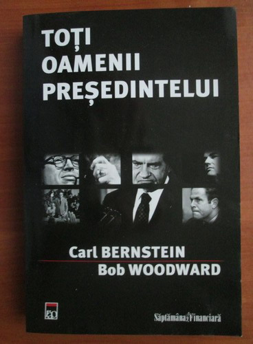 Anticariat: Carl Bernstein - Toti oamenii presedintelui