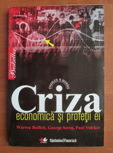Anticariat: Charles Morris - Criza economica si profetii ei
