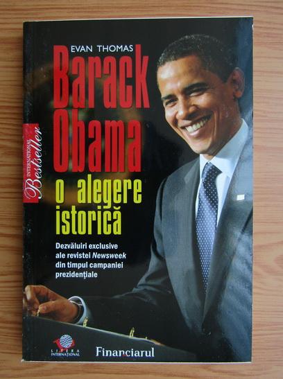 Anticariat: Evan Thomas - Barack Obama o alegere istorica