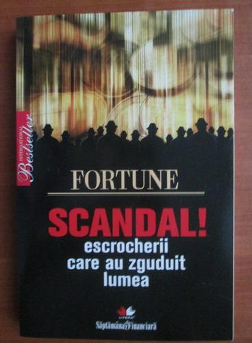 Anticariat: Fortune - Scandal! Escrocherii care au zguduit lumea