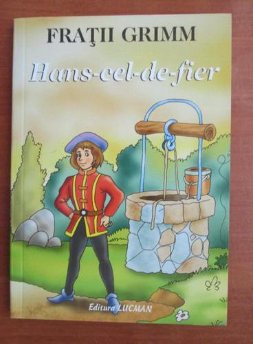 Anticariat: Fratii Grimm - Hans cel de fier