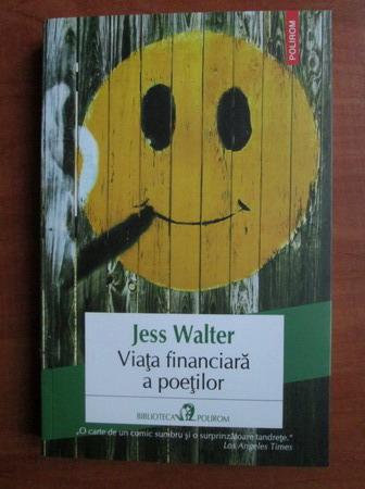 Anticariat: Jess Walter - Viata financiara a poetilor