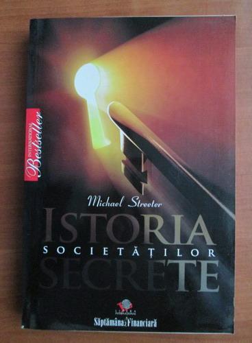 Anticariat: Michael Streeter - Istoria societatilor secrete